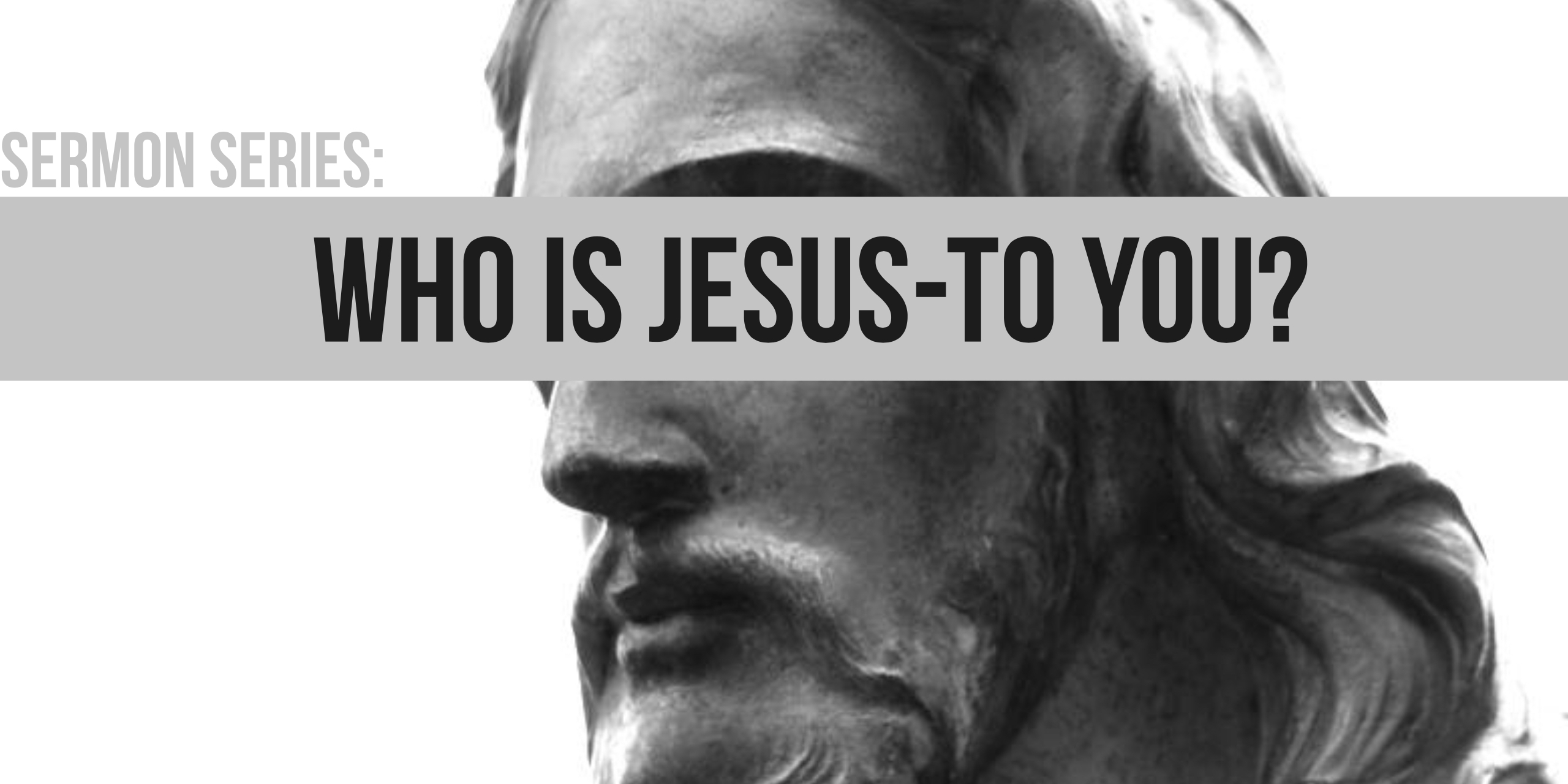 Who is Jesus-to You?Sermon page.jpg